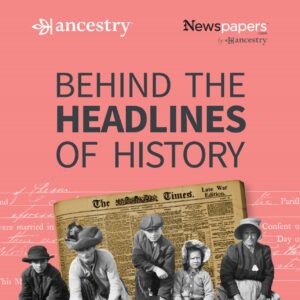 'Behind The Headlines of History' podcast, Season 2, Episode 1