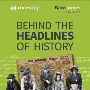 'Behind The Headlines of History' podcast, Episode 1